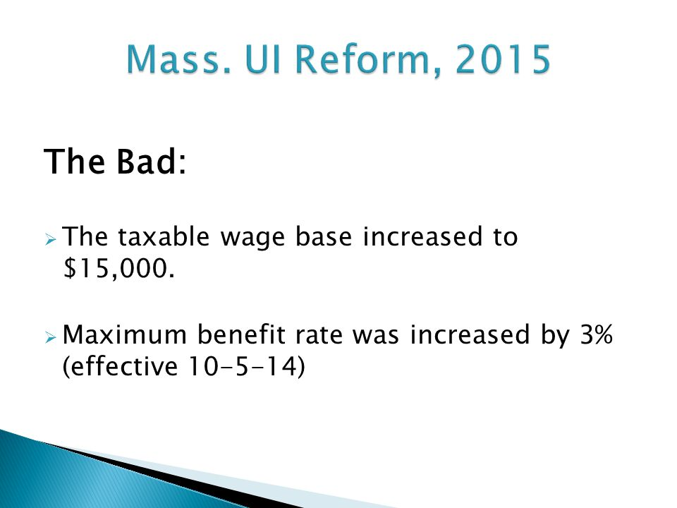 The Bad:  The taxable wage base increased to $15,000.