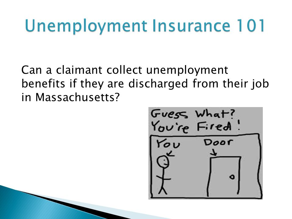 Can a claimant collect unemployment benefits if they are discharged from their job in Massachusetts