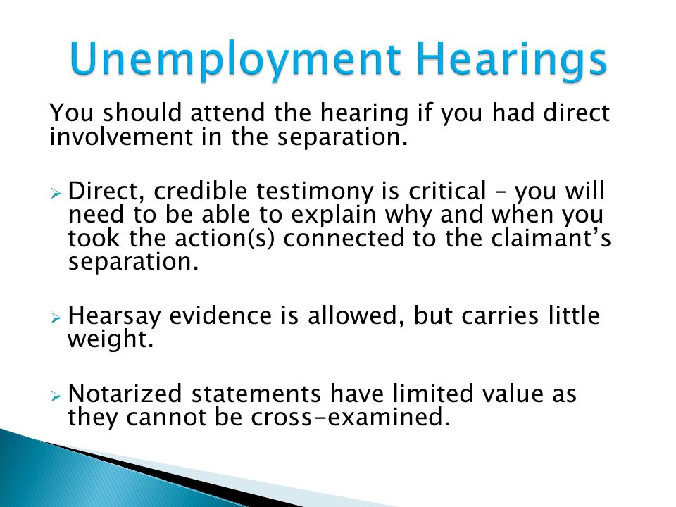 You should attend the hearing if you had direct involvement in the separation.