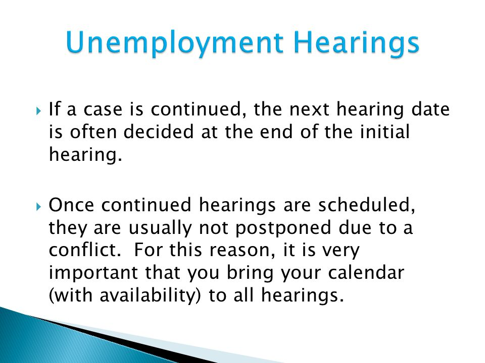  If a case is continued, the next hearing date is often decided at the end of the initial hearing.