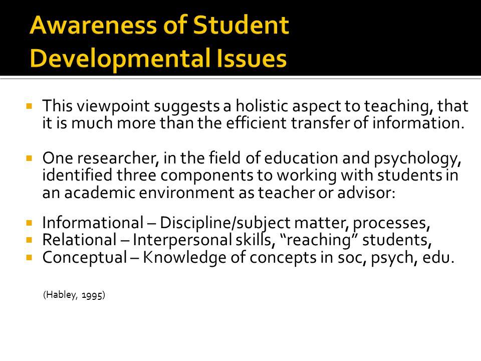  1.Cognitive-structural Development  2. Social (PsychoSocial) Development  3.