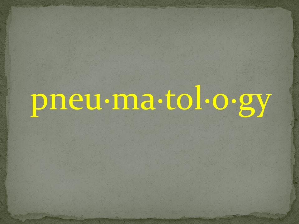 pneu·ma·tol·o·gy