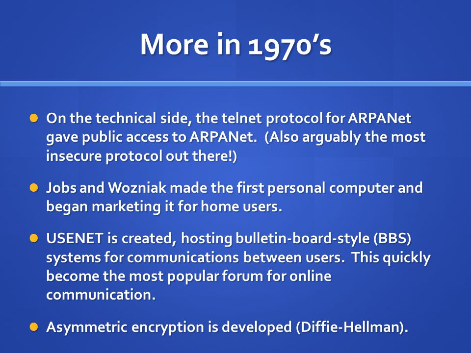 More in 1970's On the technical side, the telnet protocol for ARPANet gave public access to ARPANet.
