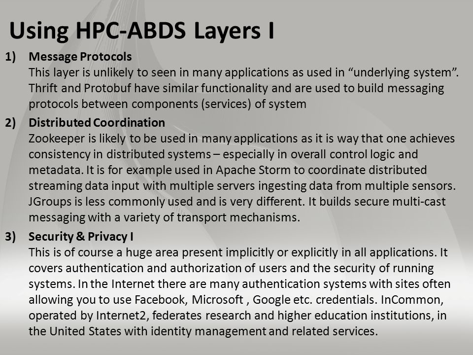 Using HPC-ABDS Layers I 1)Message Protocols This layer is unlikely to seen in many applications as used in underlying system .