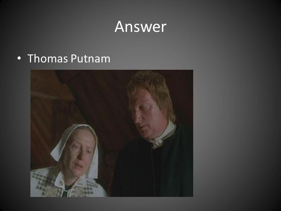 Answer Thomas Putnam