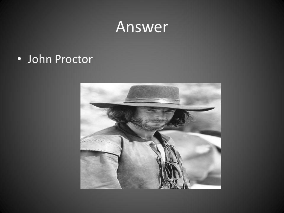 Answer John Proctor