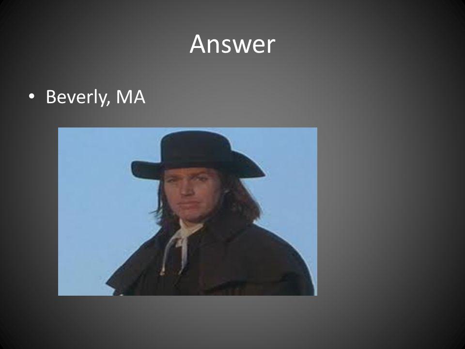 Answer Beverly, MA
