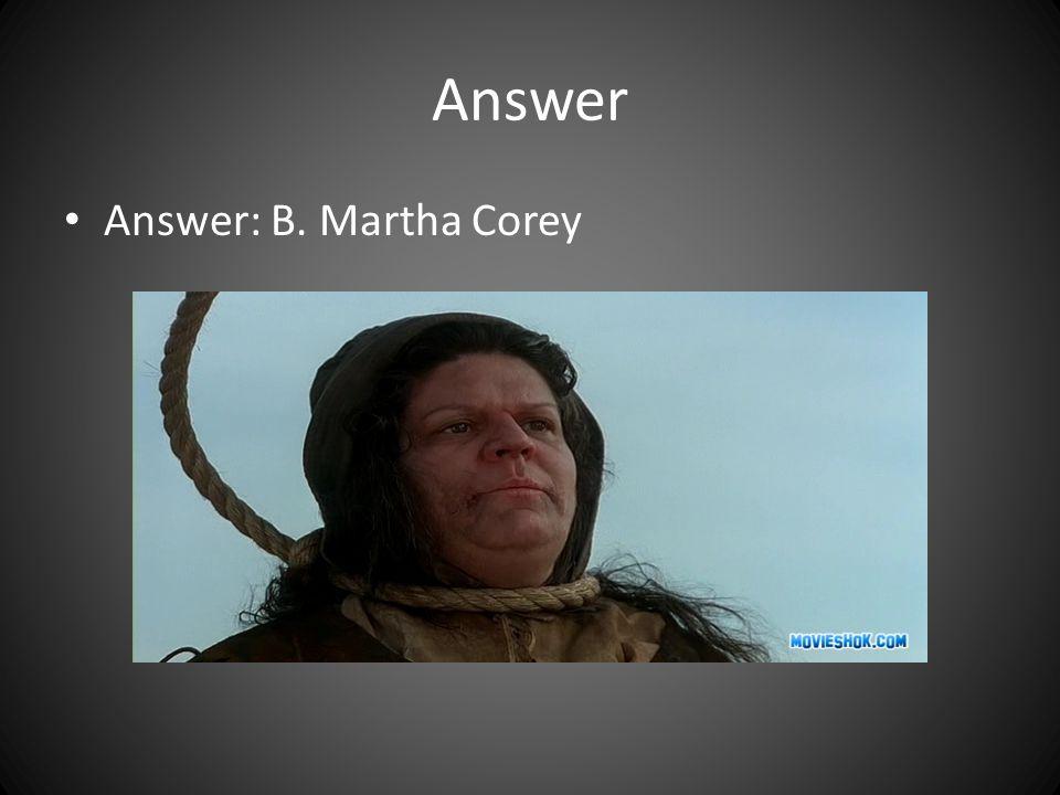 Answer Answer: B. Martha Corey