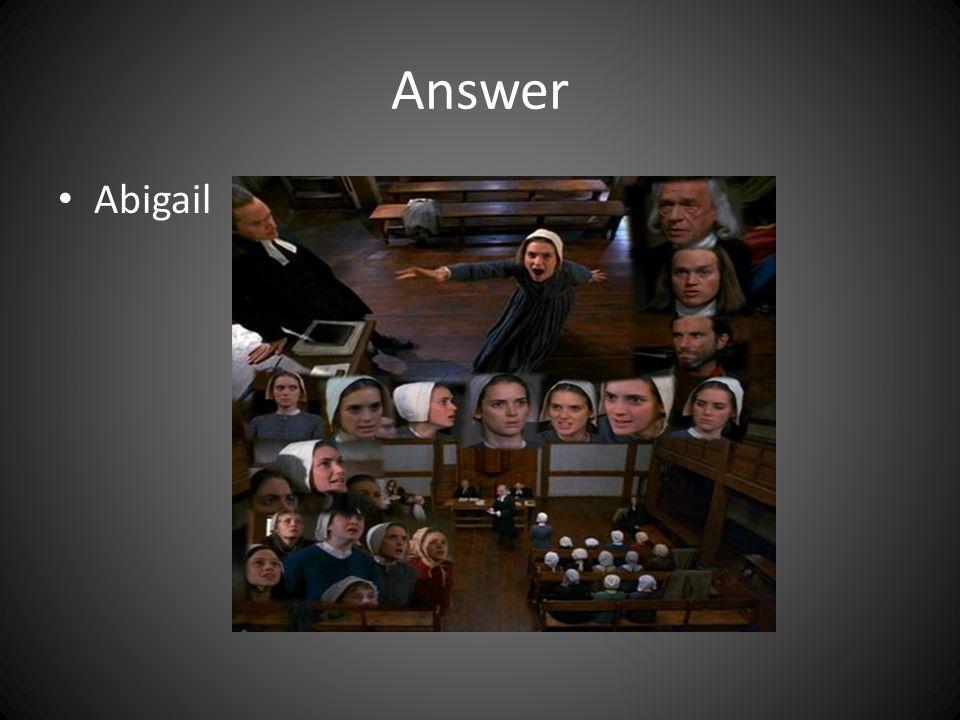 Answer Abigail