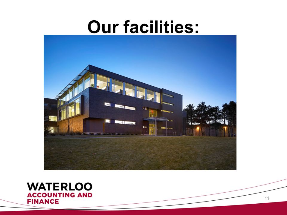 Our facilities: 11