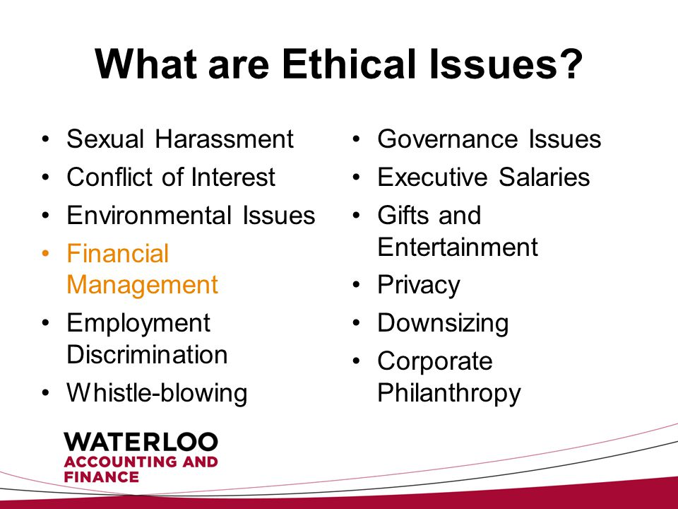 What are Ethical Issues.