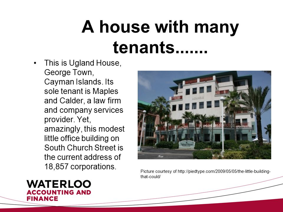 A house with many tenants....... This is Ugland House, George Town, Cayman Islands.
