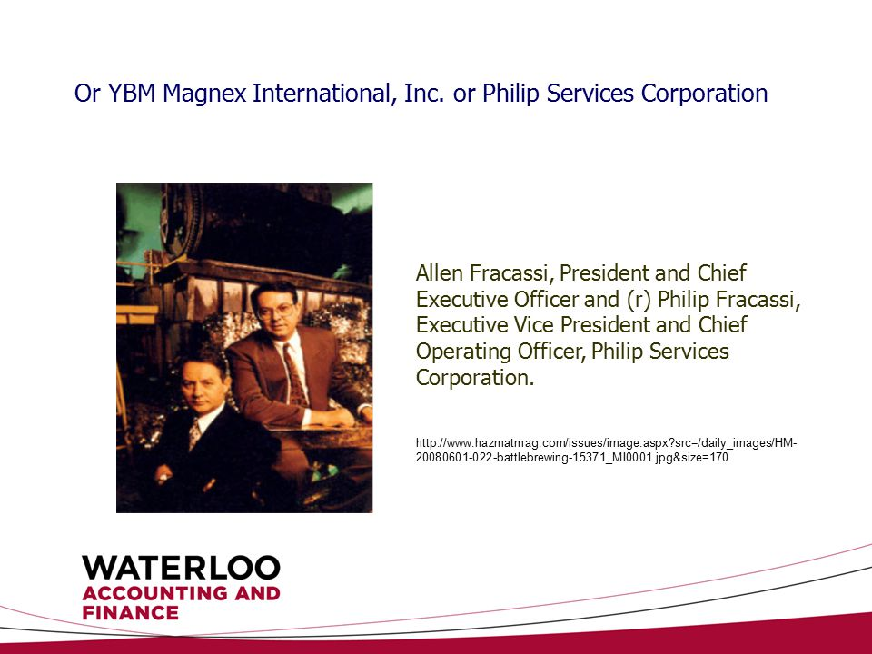 Or YBM Magnex International, Inc. or Philip Services Corporation Allen Fracassi, President and Chief Executive Officer and (r) Philip Fracassi, Execut