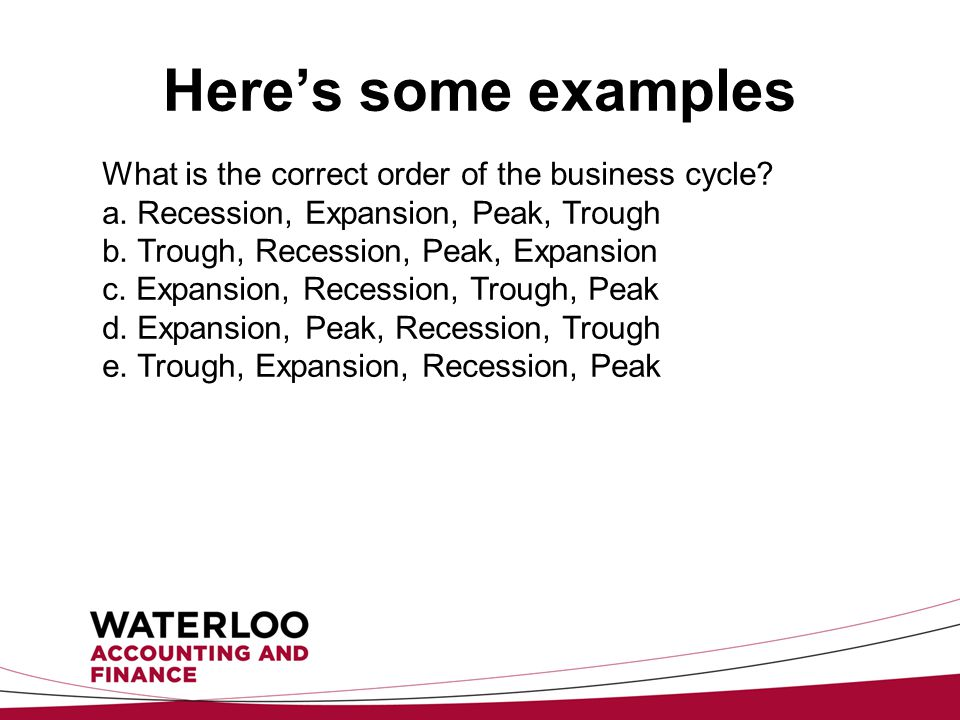 Here's some examples What is the correct order of the business cycle.