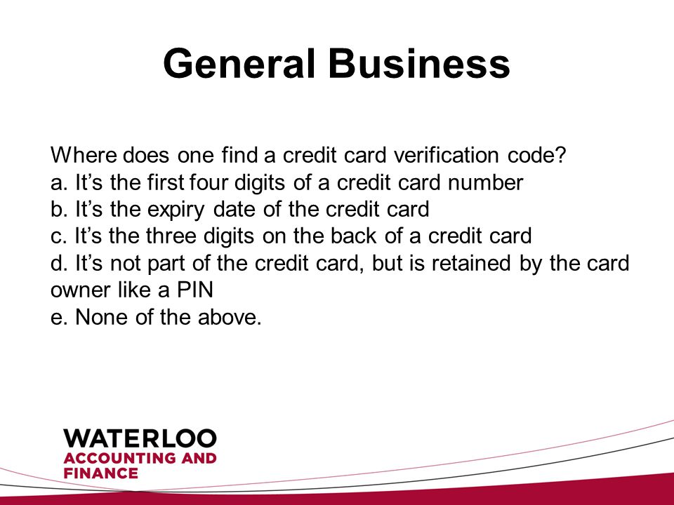 General Business Where does one find a credit card verification code.
