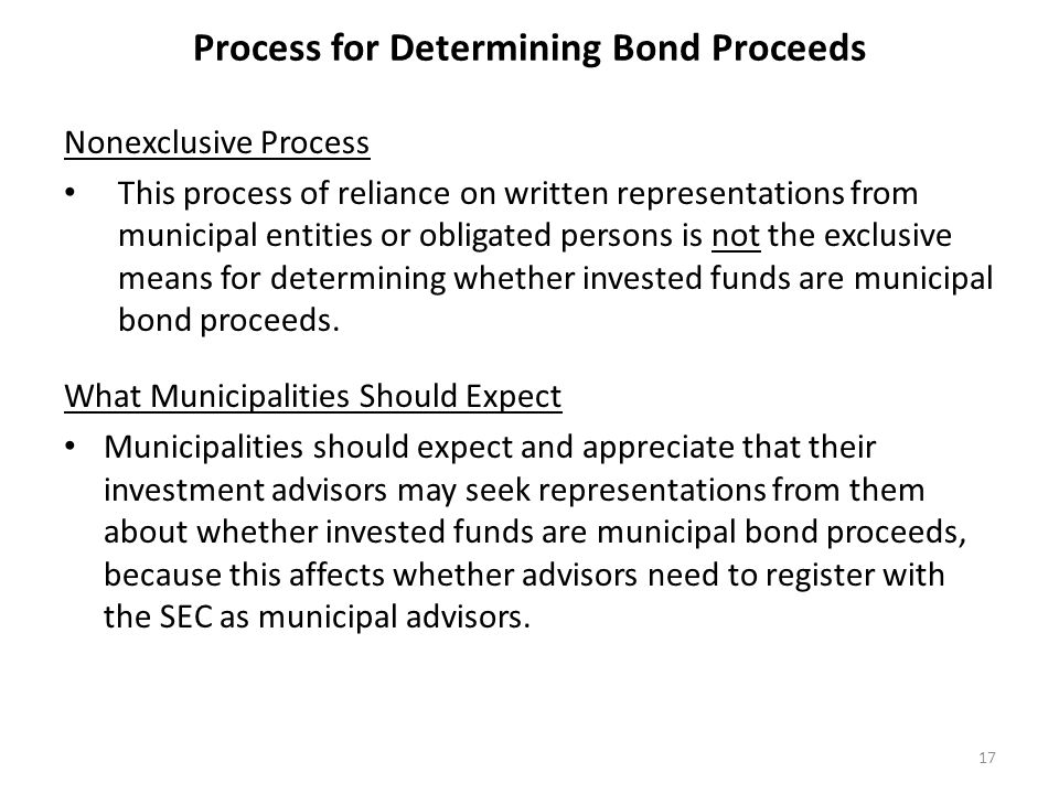 Process for Determining Bond Proceeds Nonexclusive Process This process of reliance on written representations from municipal entities or obligated pe