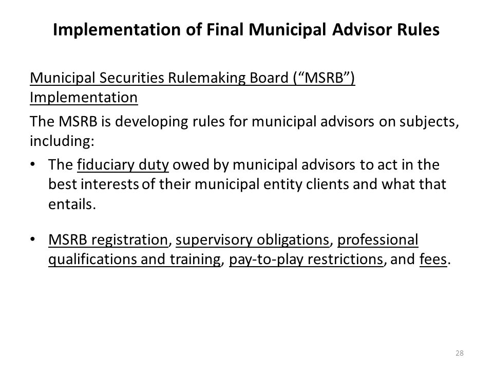 """Implementation of Final Municipal Advisor Rules Municipal Securities Rulemaking Board (""""MSRB"""") Implementation The MSRB is developing rules for municip"""