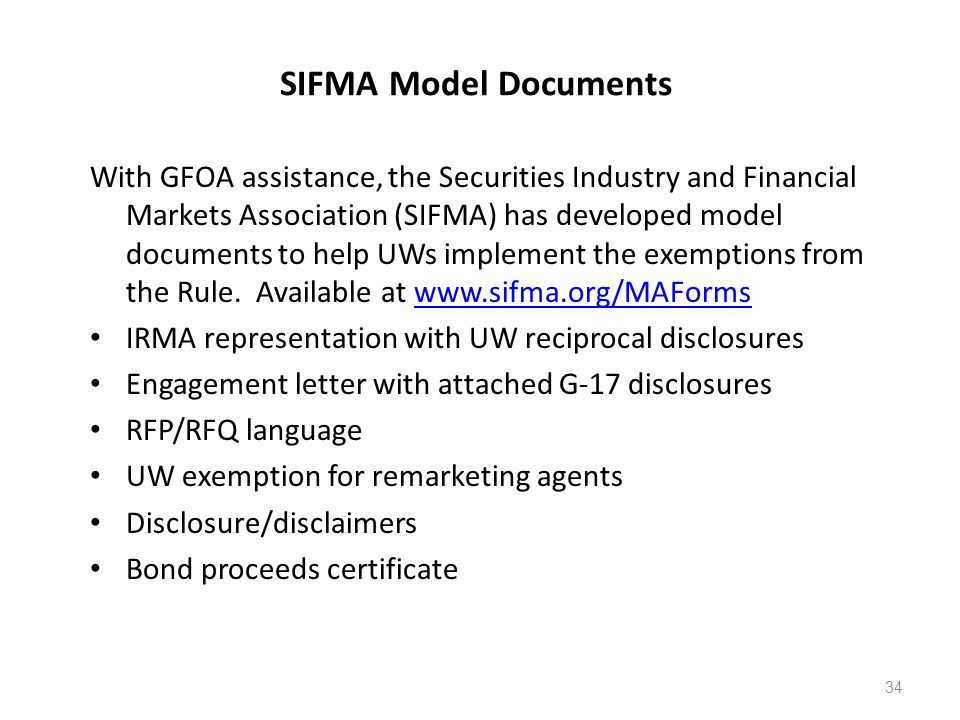 SIFMA Model Documents With GFOA assistance, the Securities Industry and Financial Markets Association (SIFMA) has developed model documents to help UW