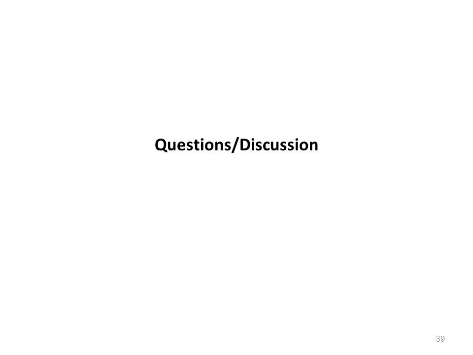 Questions/Discussion 39