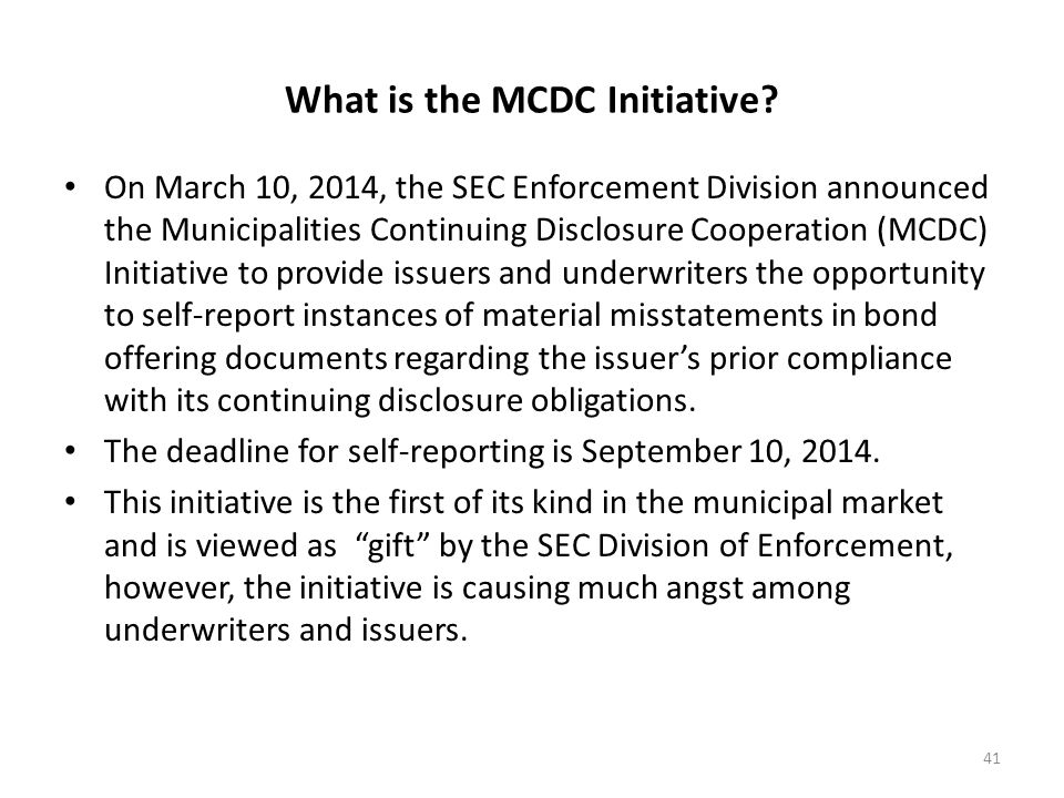 What is the MCDC Initiative? On March 10, 2014, the SEC Enforcement Division announced the Municipalities Continuing Disclosure Cooperation (MCDC) Ini
