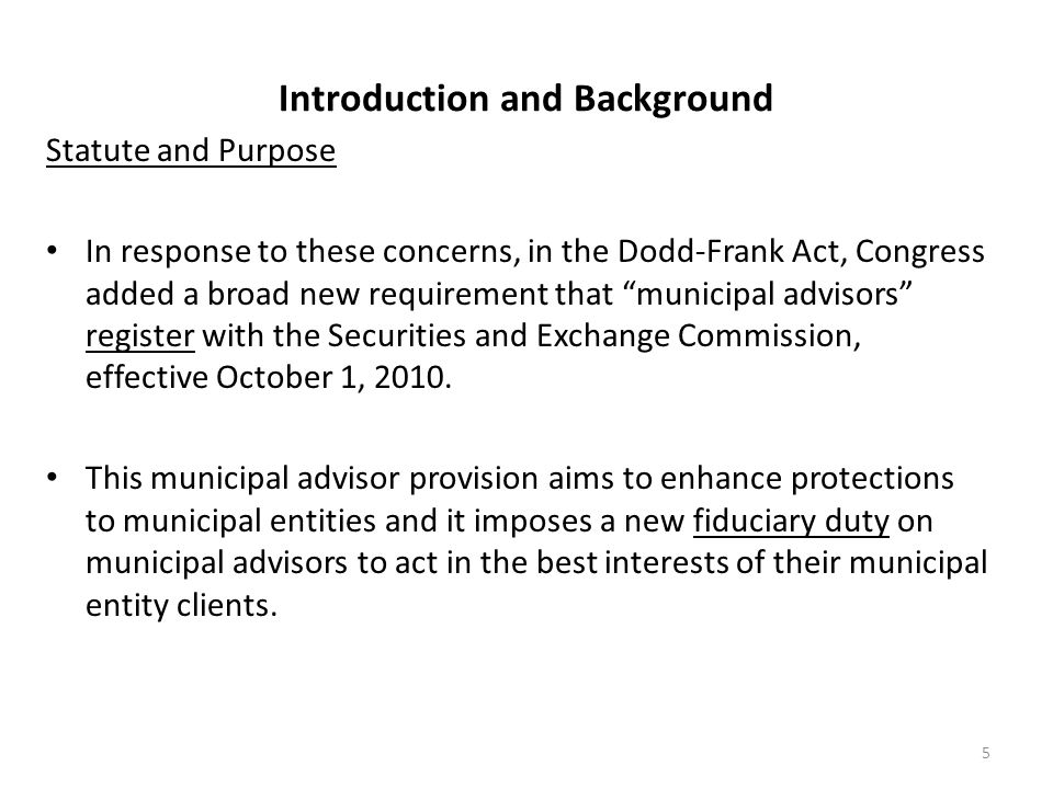 """Introduction and Background Statute and Purpose In response to these concerns, in the Dodd-Frank Act, Congress added a broad new requirement that """"mun"""