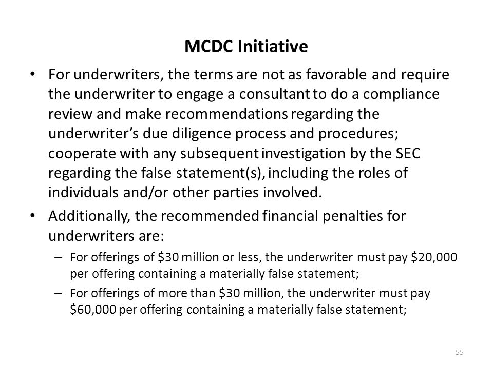 MCDC Initiative For underwriters, the terms are not as favorable and require the underwriter to engage a consultant to do a compliance review and make
