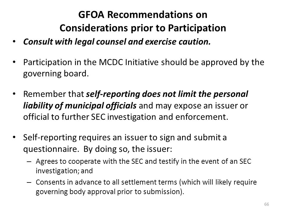 GFOA Recommendations on Considerations prior to Participation Consult with legal counsel and exercise caution. Participation in the MCDC Initiative sh