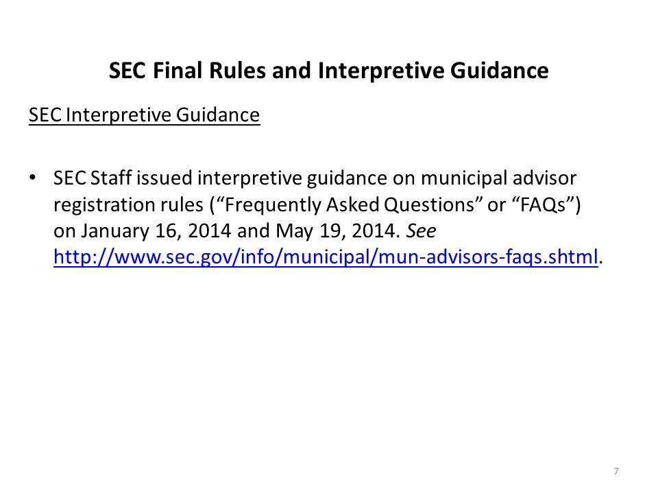 "SEC Final Rules and Interpretive Guidance SEC Interpretive Guidance SEC Staff issued interpretive guidance on municipal advisor registration rules (""F"