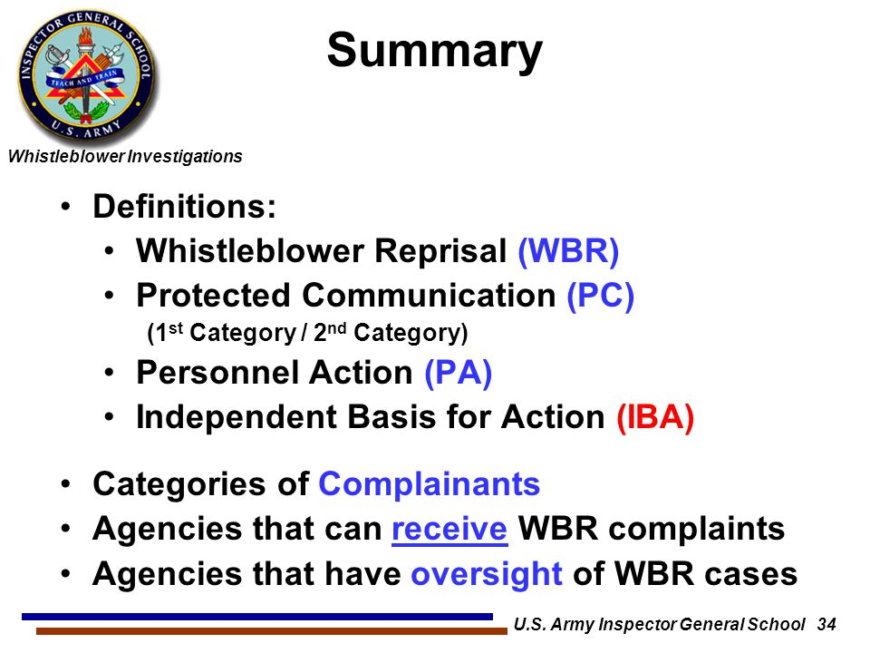 Whistleblower Investigations U.S. Army Inspector General School 34 Summary Definitions: Whistleblower Reprisal (WBR) Protected Communication (PC) (1 s