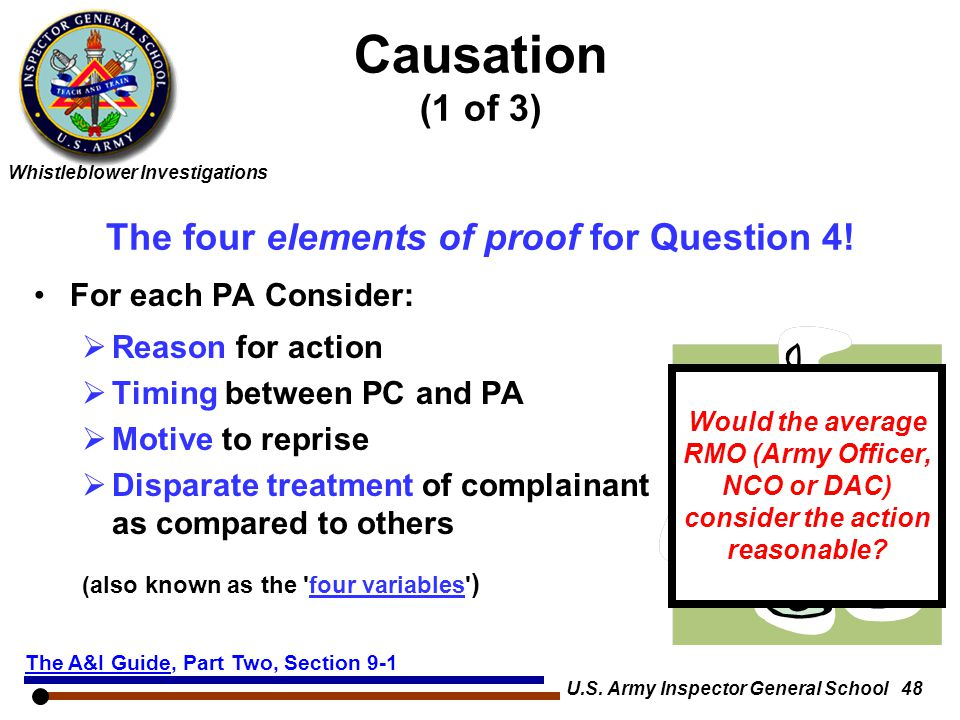 Whistleblower Investigations U.S. Army Inspector General School 48 For each PA Consider:  Reason for action  Timing between PC and PA  Motive to re