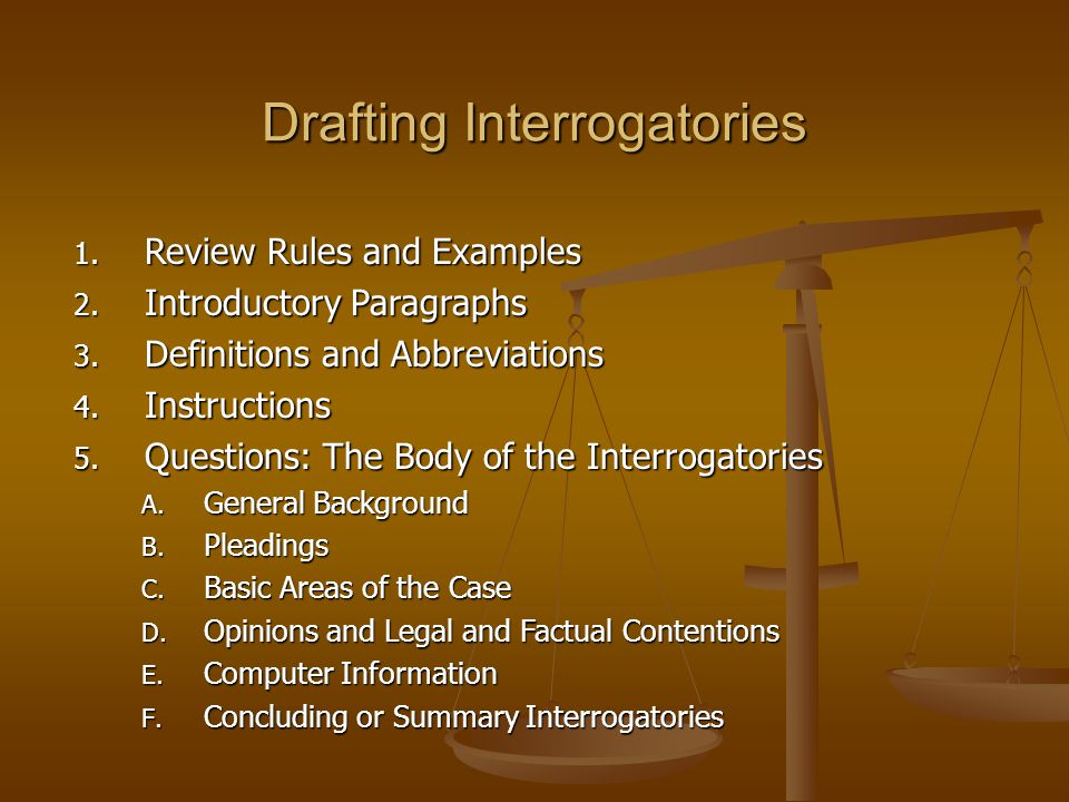 Drafting Interrogatories 1. Review Rules and Examples 2.