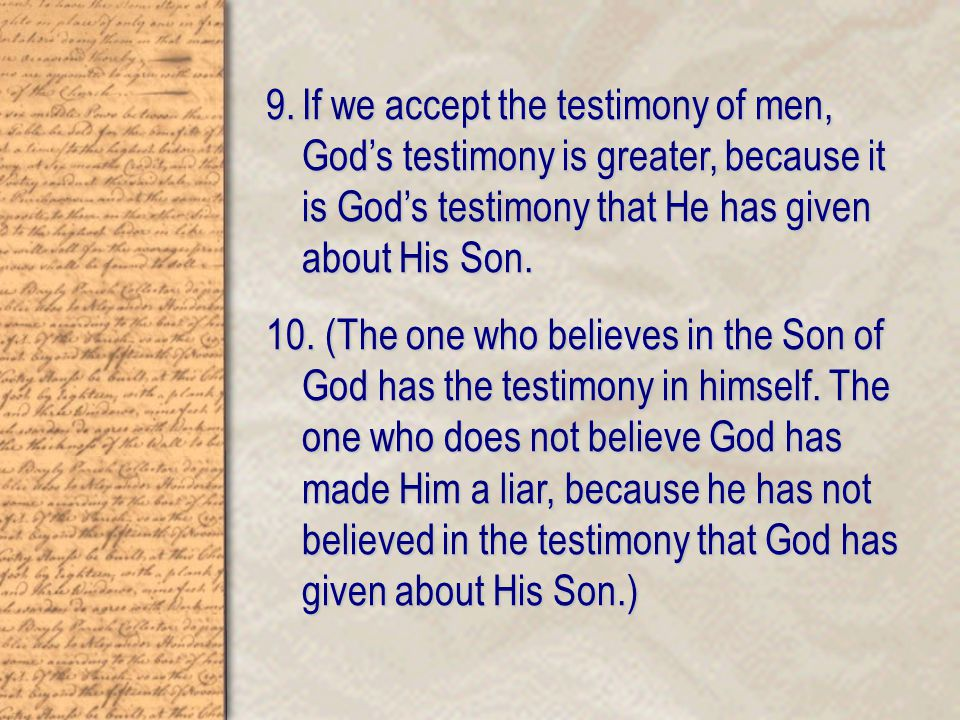 11.And this is the testimony: God has given us eternal life, and this life is in His Son.