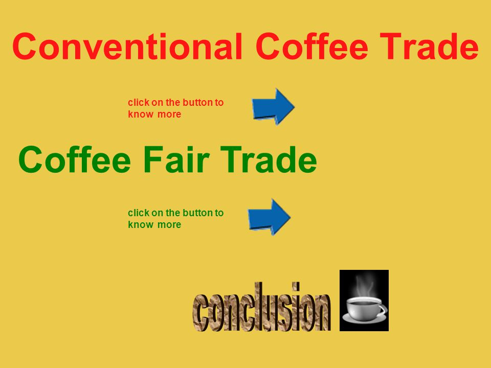 Conventional Coffee Trade Coffee Fair Trade click on the button to know more