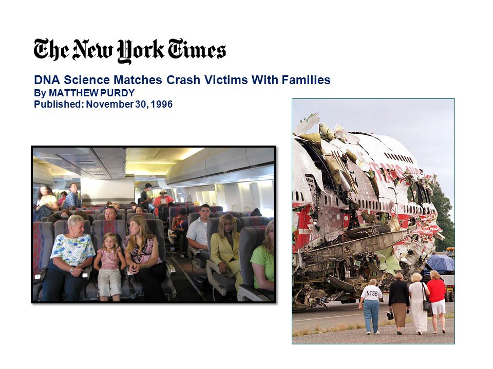 DNA Science Matches Crash Victims With Families By MATTHEW PURDY Published: November 30, 1996