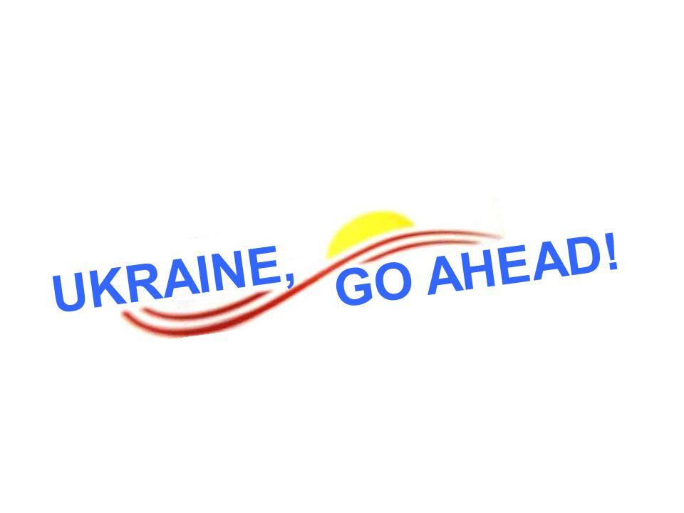 UKRAINE, GO AHEAD!