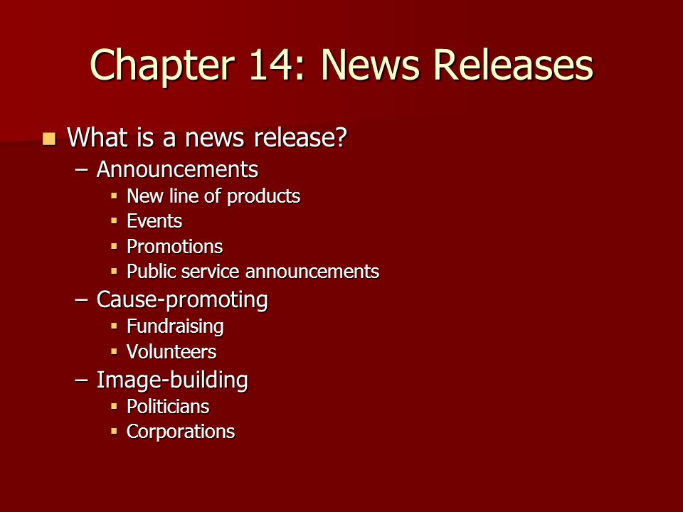 Chapter 14: News Releases What is a news release. What is a news release.