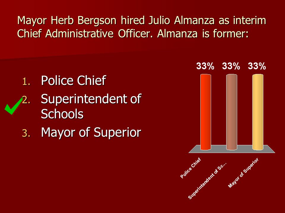 Mayor Herb Bergson hired Julio Almanza as interim Chief Administrative Officer.