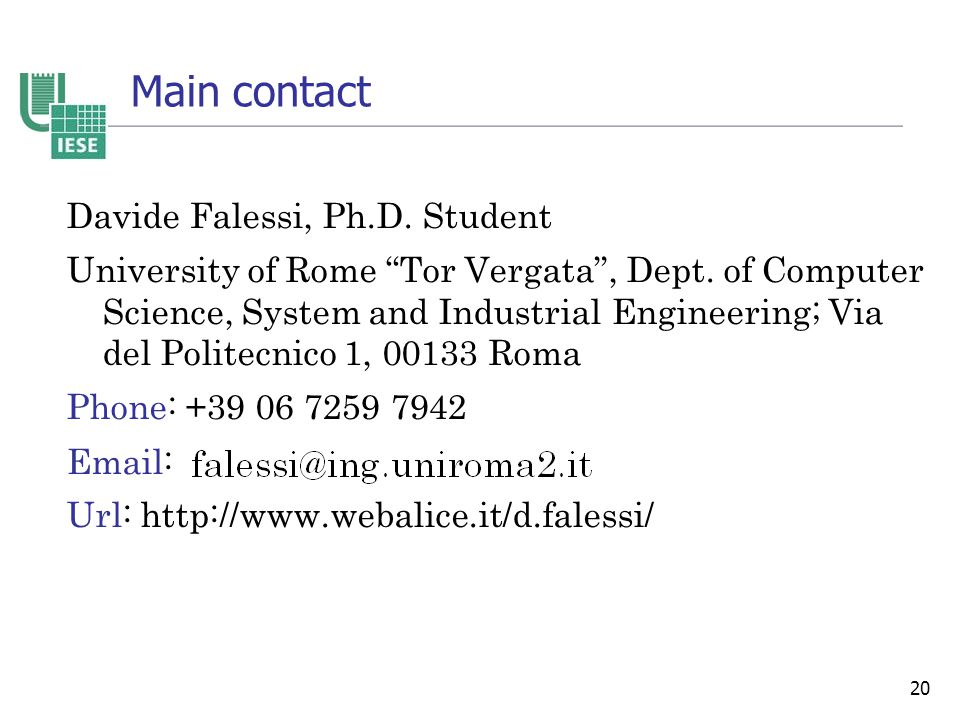 20 Main contact Davide Falessi, Ph.D. Student University of Rome Tor Vergata , Dept.