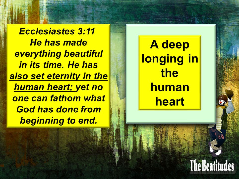 Ecclesiastes 3:11 He has made everything beautiful in its time.