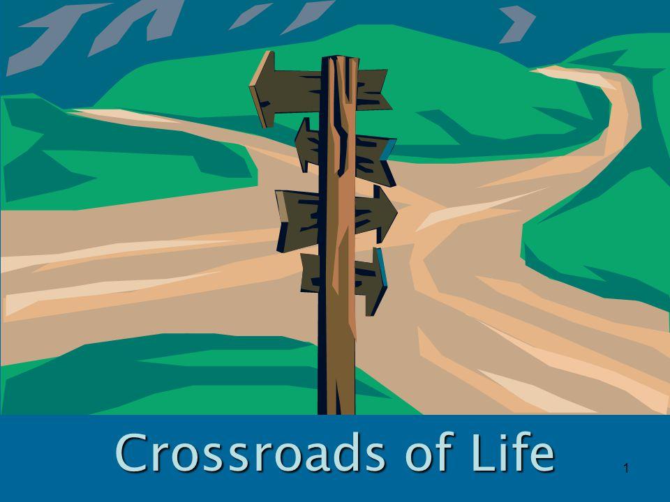 1 Crossroads of Life