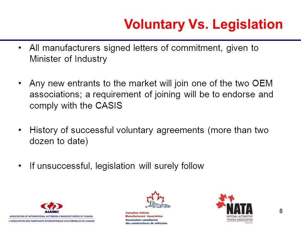 8 Voluntary Vs. Legislation All manufacturers signed letters of commitment, given to Minister of Industry Any new entrants to the market will join one
