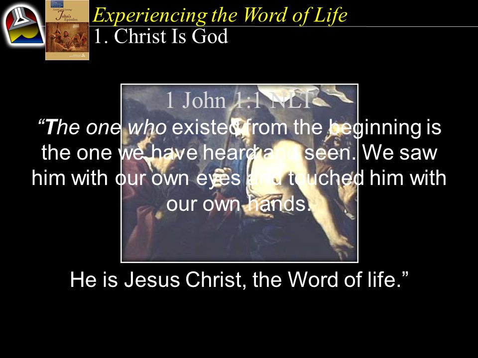 Experiencing the Word of Life 1.