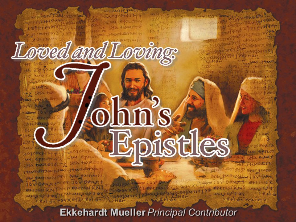 John's Epistles Contents 1.Jesus and the Johannine Letters 2.