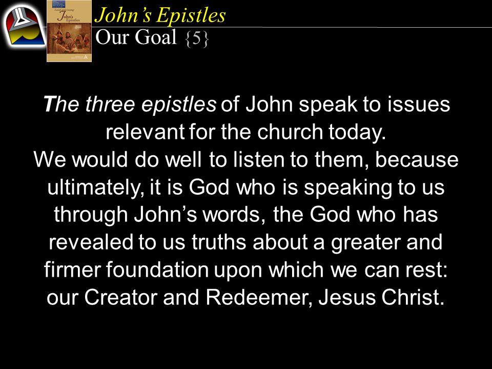 John's Epistles Lesson 2, July 11 John's Epistles Lesson 2, July 11