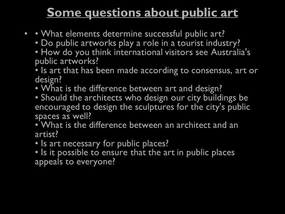 Some questions about public art What elements determine successful public art.