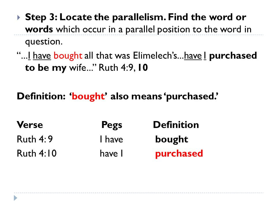 """ Step 3: Locate the parallelism. Find the word or words which occur in a parallel position to the word in question. """"...I have bought all that was El"""