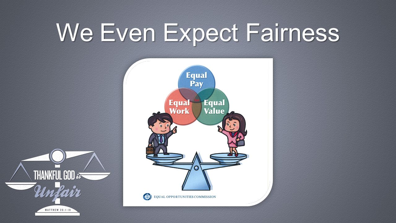 We Even Expect Fairness