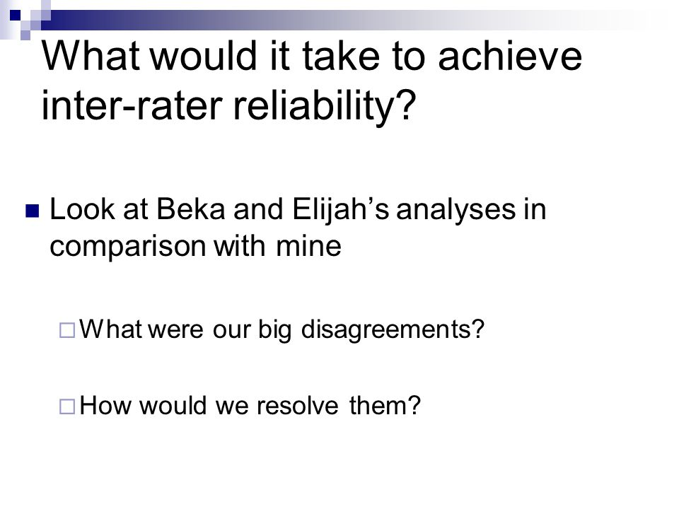 What would it take to achieve inter-rater reliability.