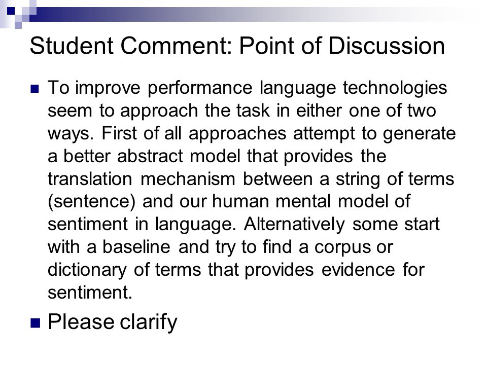 Student Comment: Point of Discussion To improve performance language technologies seem to approach the task in either one of two ways.