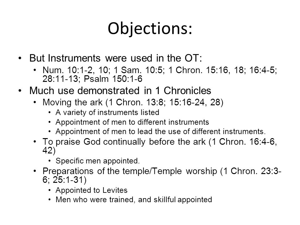 Objections: But Instruments were used in the OT: Num.